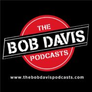 The Bob Davis Podcasts