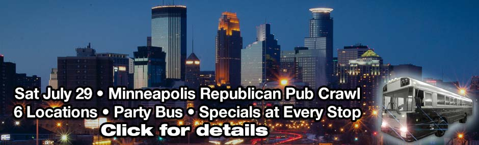 Sat July 29 • Minneapolis Republican Pub Crawl 6 Locations • Party Bus • Specials at Every Stop